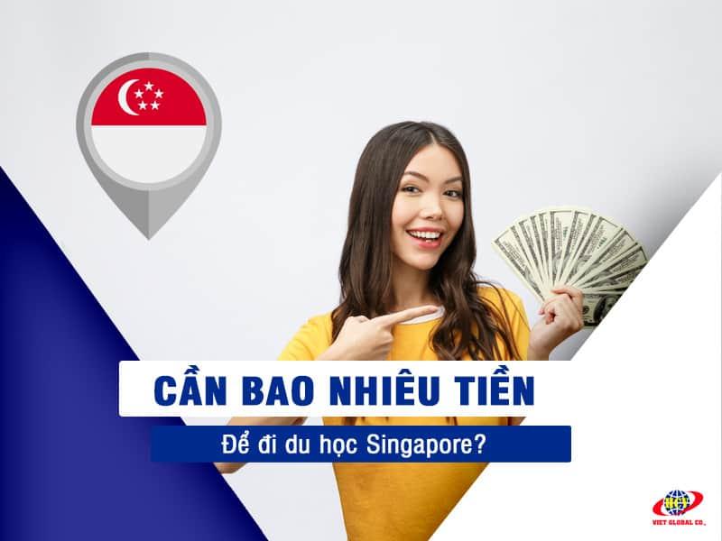 Cần bao nhiêu tiền để đi du học Singapore