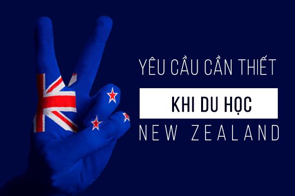 Điều kiện cần thiết khi đi du học New Zealand
