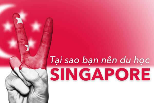Tại sao bạn nên đi du học Singapore